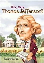 Who Was Thomas Jefferson? by Dennis Brindell Fradin, John O'Brien (Illustrator), Nancy Harrison (Illustrator)