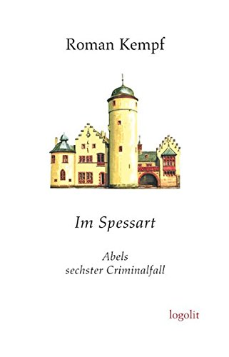 Im Spessart: Abels sechster Criminalfall