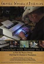 Amazon.com: Animals, Whores & Dialogue: Breakfast With Hunter Vol. 2: Movies & TV