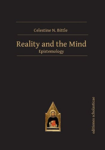 Reality and the Mind: Epistemology, by Celestine N. Bittle