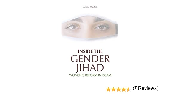 Inside The Gender Jihad: Womens Reform in Islam Islam in the ...