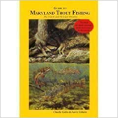 Guide to Maryland Trout Fishing: The Catch and Release Streams by Gelso, Charles J., Coburn, Larry (1999)