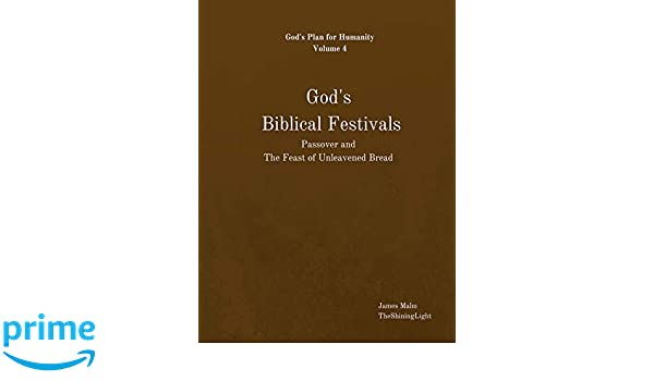 God's Biblical Festivals: Passover and The Feast of
