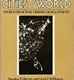 Cities of the World : World Regional Urban Development, Brunn, Stanley D. and Williams, Jack, 0063812258