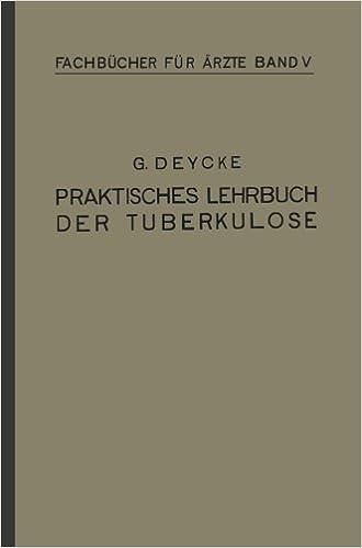 Praktisches Lehrbuch der Tuberkulose (Fachbücher für Ärzte)