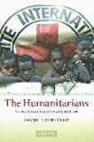 The Humanitarians, David P. Forsythe, 0521612810
