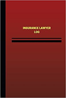 Insurance Lawyer Log (Logbook, Journal - 124 pages, 6 x 9 inches): Insurance Lawyer Logbook (Red Cover, Medium) (Unique Logbook/Record Books)