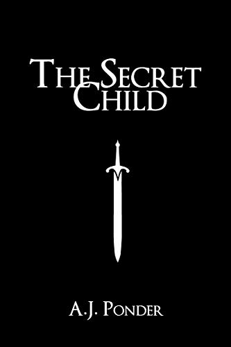 The Secret Child: The Sylvalla Chronicles prequel by [Ponder, A.J.]