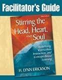 Stirring the Head, Heart, and Soul: Facilitator's Guide, H. Lynn Erickson, 1412966272