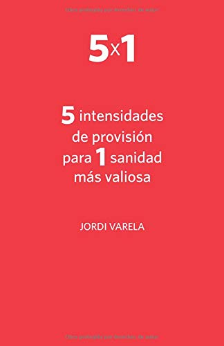 5 intensidades de provisión para 1 sanidad más valiosa