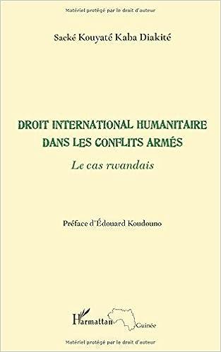 Lire en ligne Droit International (Kouyate) Humanitaire Dans les Conflits Armes les Cas Rwandais epub, pdf