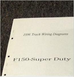 1996 ford f150 f-150 super duty f250 f350 electrical wiring diagram manual  ewd: ford: amazon com: books