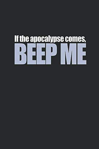 Buffy Halloween Quotes (Beep Me: If The Apocolypse Comes Buffy Notebook, Journal for Writing, Size 6