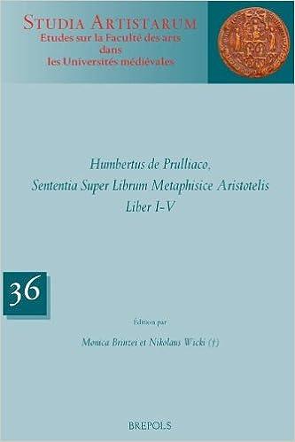 Livre gratuits en ligne Humbertus de Prulliaco : Sententia Super Librum Metaphisice Aristotelis, Liber I-V epub, pdf