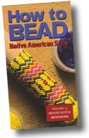 How to Bead Native American Style: Volume 3 Peyote Stitch Beadwork (Native American Video How To)