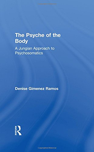 The Psyche of the Body: A Jungian Approach to Psychosomatics