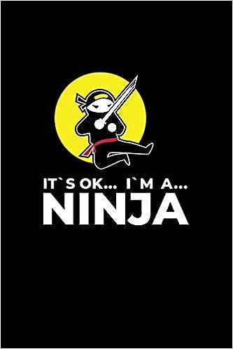 Its Ok Im A Ninja: Lined Journal - Its Ok Im A Ninja ...