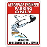 Aerospace Engineer PARKING ONLY - Occupations - Parking Sign [ Decorative Novelty Sign Wall Plaque ]
