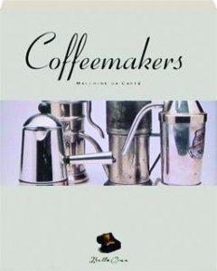 Coffee Makers = Macchine Da Caffe  Bella Cosa Library