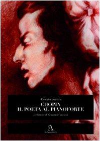 Chopin, il poeta al pianoforte
