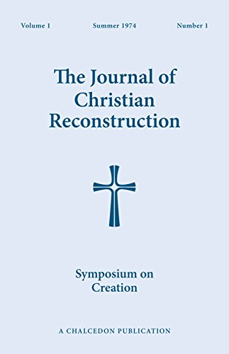 Symposium on Creation: Journal of Christian Reconstruction Vol. 1 No. 1