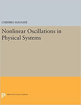 Book Nonlinear Oscillations in Physical Systems (Princeton Legacy Library)