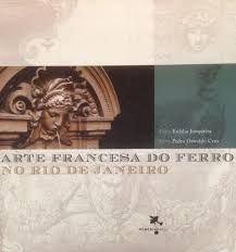 Arte Francesa Do Ferro No Rio De Janeiro, A