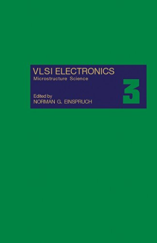 - VLSI Electronics: Microstructure Science (VLSI Electronics Microstructure Science Book 3)