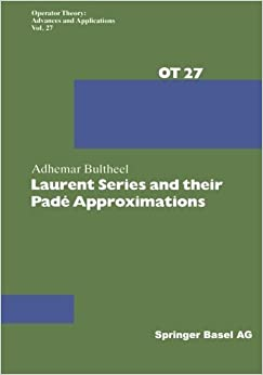 Book Laurent Series and their Pad?pproximations (Operator Theory: Advances and Applications) by Adhemar Bultheel (2013-03-20)
