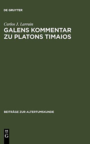 Galens Kommentar zu Platons Timaios (Beitr GE Zur Altertumskunde)  (Beitrage Zur Altertumskunde) [Larrain, Carlos J.] (Tapa Dura)