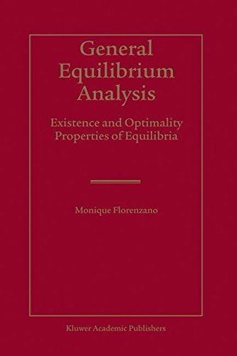 General Equilibrium Analysis Existence And Optimality Properties Of Equilibria By Florenzano Monique