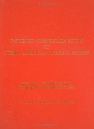 Imported Foundation Stock of North American Arabian Horses Volume 2
