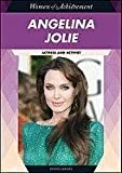 Angelina Jolie: Actress and Activist (Women of Achievement)