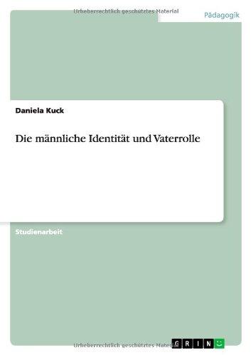 Read Online Die männliche Identität und Vaterrolle (German Edition) pdf