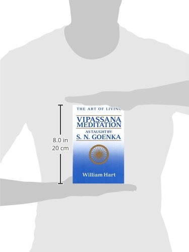 the art of living vipassana meditation essay The paperback of the the art of living: vipassana meditation: as taught by s n goenka by william hart at barnes & noble free shipping on $25 or more.
