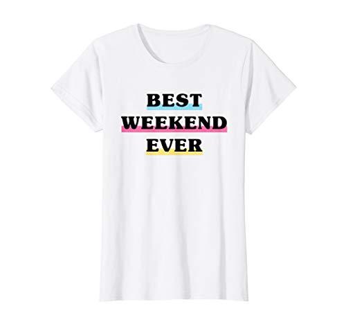 Womens Best Weekend Ever Shirt for Bridesmaids Bachelorette