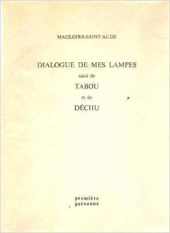 Amazon Fr Dialogue De Mes Lampes Suivi De Tabou Et De Dechu
