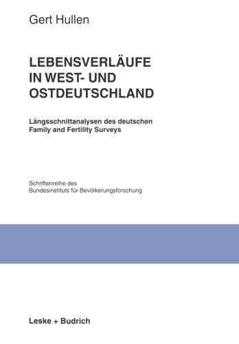 Fur Bib - Lebensverläufe in West- und Ostdeutschland: Längsschnittanalysen des deutschen Family and Fertility Surveys (Schriftenreihe des Bundesinstituts für ... BIB) (Volume 26) (German Edition)