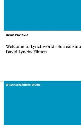Welcome to Lynchworld - Surrealismus in David Lynchs Filmen