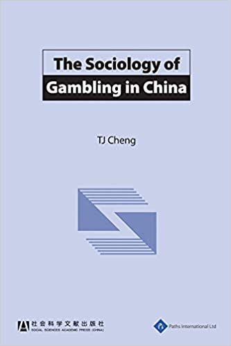 The Sociology of Gambling in China (Impact of Change in