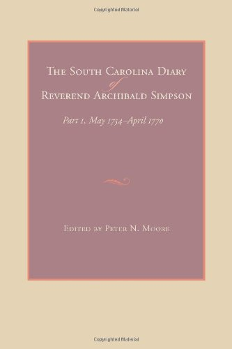 the-south-carolina-diary-of-reverend-archibald-simpson-part-i-may-1754-april-1770