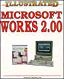 Illustrated Microsoft Works 2.0, Robert Martin, 1556220618