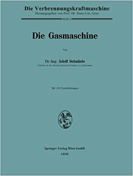Book Die Gasmaschine (Die Verbrennungskraftmaschine) (German Edition) 1939 edition by Schnürle, Adolf (2013)