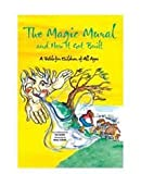 img - for The Magical Mural and How It Got Built book / textbook / text book