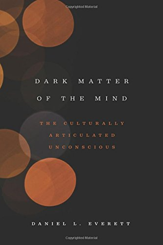 Dark matter of the mind:the culturally articulated unconscious