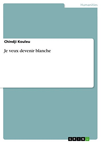 Je veux devenir blanche (French Edition)