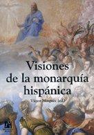 Visiones De La Monarquía Hispánica (America) (Spanish Edition)