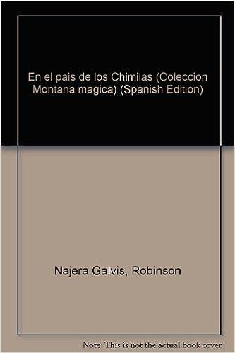 En el país de los Chimilas (Colección Montaña mágica) (Spanish Edition): Róbinson Nájera Galvis: 9789582003036: Amazon.com: Books