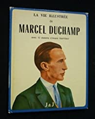 La Vie illustrée de Marcel Duchamp par Jennifer Gough-Cooper