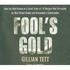 fools-gold-an-unabridged-production9-cd-set-how-the-bold-dream-of-a-small-tribe-at-jp-morgan-was-cor